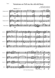 Tell Me the Old. Old Story: Variations, for clarinet quartet by William Howard Doane