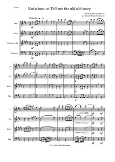Tell Me the Old. Old Story: Variations, for wind quartet by William Howard Doane