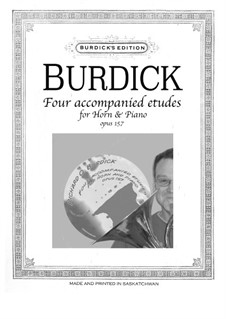 Four accompanied etudes for horn and piano, Op.157: Four accompanied etudes for horn and piano by Richard Burdick