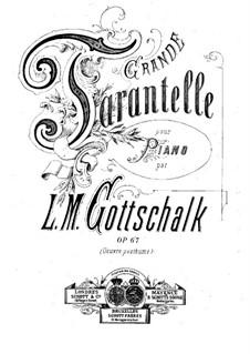 Большая тарантелла, Op.67 D.66: Для фортепиано в 4 руки by Луи Моро Готшалк