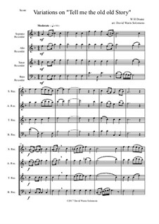 Tell Me the Old. Old Story: Variations, for recorder quartet by William Howard Doane