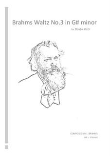 Вальс No.3: Arrangement for double bass by Иоганнес Брамс