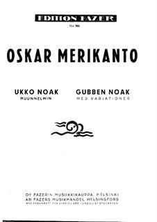 Gubben Noak, Op.60: Gubben Noak by Оскар Мериканто
