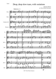 Drop, Drop Slow Tears: For wind quartet (with variations) by Орландо Гиббонс