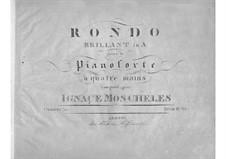 Блестящее рондо для фортепиано в четыре руки, Op.30: Блестящее рондо для фортепиано в четыре руки by Игнац Мошелес