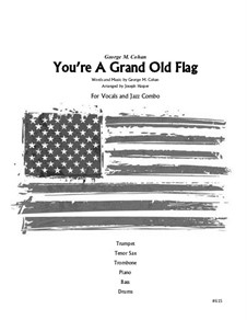 You're a Grand Old Flag: For voice and ensemble insrtuments by George Michael Cohan