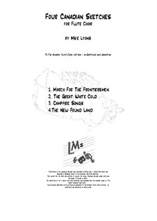 Four Canadian Sketches for Flute Choir: Four Canadian Sketches for Flute Choir by Mike Lyons