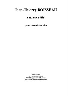 Passacaille: For solo alto saxophone by Jean-Thierry Boisseau