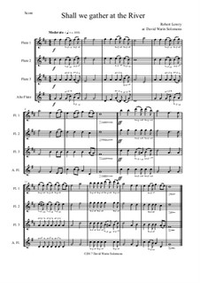 Shall We Gather at the River: For flute quartet  (3 flutes and 1 alto flute) by Роберт Лоури