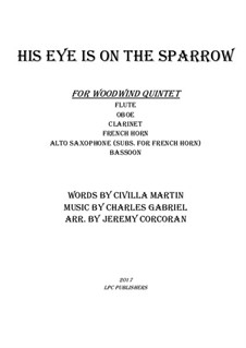 His Eye Is on the Sparrow (Ethel Waters): For woodwind quintet by Charles Hutchinson Gabriel