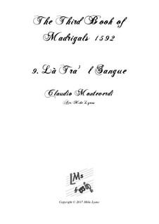 Тетрадь 3 (для пяти голосов), SV 60–74: No.09 La tra'l sangue. Arrangement for quintet instruments by Клаудио Монтеверди