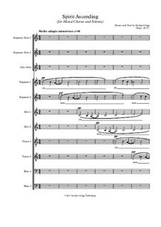 Spirit Ascending (for Mixed Chorus and Soloists): Spirit Ascending (for Mixed Chorus and Soloists) by Jordan Grigg
