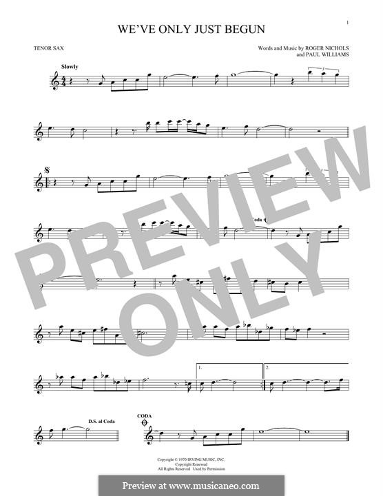 We've Only Just Begun (Carpenters): Для тенорового саксофона by Paul H. Williams, Roger Nichols