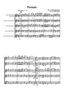 Прелюдия до мажор: Квартет саксофонов SATB by Марк-Антуан Шарпантье