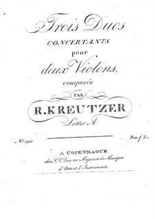 Три концертных дуэта для двух скрипок: Три концертных дуэта для двух скрипок by Родольф Крейцер
