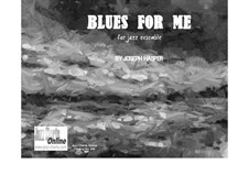 Blues For Me: Blues For Me by Joseph Hasper