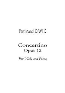 Концертино для альта с оркестром, Op.12: Версия для альта и фортепиано by Фердинанд Давид