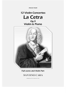 La Cetra (The Lyre). Twelve Violin Concertos, Op.9: Complete set, for violin and piano - full scores and violin part by Антонио Вивальди