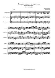 Рождественское настроение (трио блокфлейт АТТ), MH 191217: Рождественское настроение (трио блокфлейт АТТ) by Maks Horosh