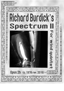 Spectrum II for wind quintet, Op.2b: Spectrum II for wind quintet by Richard Burdick