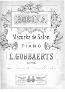 Norika. Mazurka de Salon, Op.231: Norika. Mazurka de Salon by Жан Луи Гоббартс
