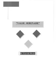 Valse Serenade: Valse Serenade by Lincoln Brady