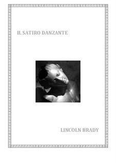 Il Satiro Danzante: Il Satiro Danzante by Lincoln Brady