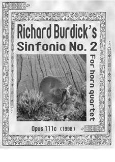 Sinfonia No.2: For horn quartet, Op.111c by Richard Burdick