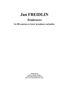 Tenderness: For Bb soprano or tenor saxophone and guitar by Jan Freidlin