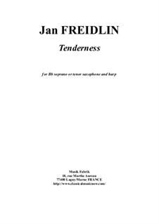 Tenderness: For Bb soprano or tenor saxophone and harp by Jan Freidlin