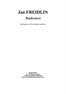 Tenderness: For Bb soprano or tenor saxophone and piano by Jan Freidlin