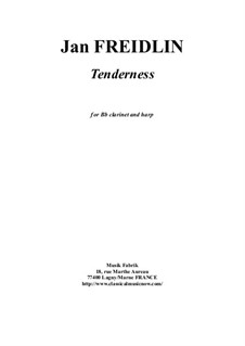 Tenderness: For Bb clarinet and harp by Jan Freidlin