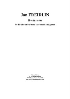 Tenderness: For Eb alto or baritone saxophone and guitar by Jan Freidlin