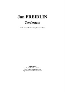 Tenderness: For Eb alto or baritone saxophone and piano by Jan Freidlin