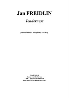 Tenderness: For marimba and harp by Jan Freidlin