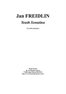 Youth Sonatina for violin and piano: Youth Sonatina for violin and piano by Jan Freidlin