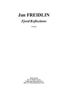 Fjord Reflections for harp: Fjord Reflections for harp by Jan Freidlin