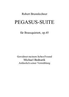 Pegasus-Suite, Op.45: Pegasus-Suite by Robert Brunnlechner