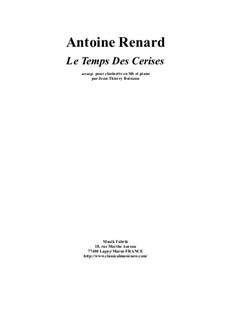 Le Temps des Cerises: For Bb clarinet and piano by Antoine Renard