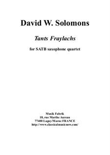 Tants Fraylachs: For SATB saxophone quartet by Дэвид Соломонс