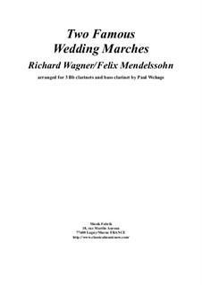 Two Famous Wedding Marches: For 3 Bb clarinet and bass clarinet by Феликс Мендельсон-Бартольди, Рихард Вагнер