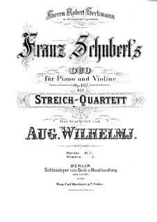 Соната для скрипки и фортепиано ля мажор, D.574 Op.162: Переложение для струнного квартета – партия первой скрипки by Франц Шуберт