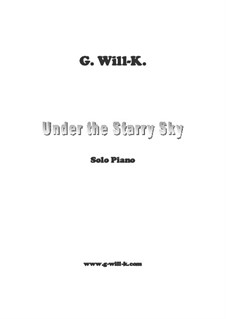Under the Starry Sky: Under the Starry Sky by G. Will-K.