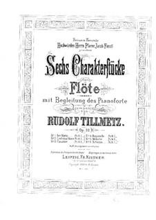 Шесть характерных пьес для флейты и фортепиано, Op.32 Nos.1-5: Шесть характерных пьес для флейты и фортепиано by Рудольф Тилльмец