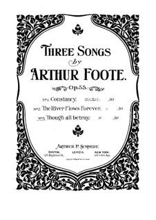 Три песни, Op.55: No.3 Though All Betray by Артур Фут