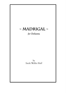 Madrigal, for Orchestra: Партитура by Sarah Wallin Huff