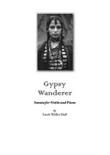 Gypsy Wanderer: Gypsy Wanderer by Sarah Wallin Huff
