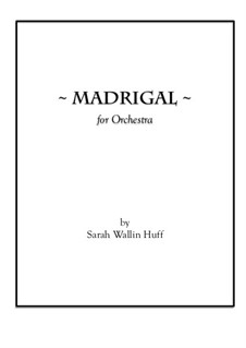 Madrigal, for Orchestra: Партии by Sarah Wallin Huff