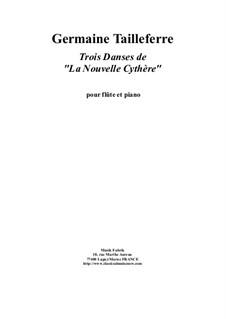 Trois Danses de 'La Nouvelle Cythère': Для флейты и фортепиано by Germaine Tailleferre