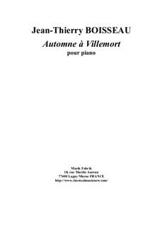 Automne à Villemort for piano: Automne à Villemort for piano by Jean-Thierry Boisseau